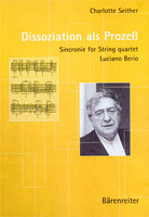 Charlotte Seither. Dissoziation als Prozess. Sincronie for string quartet von Luciano Berio